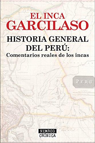 Historia general del Perú: Comentarios reales de los incas por Inca Garcilaso de la Vega