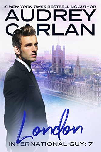 London (International Guy Book 7) (English Edition) par [Carlan, Audrey]