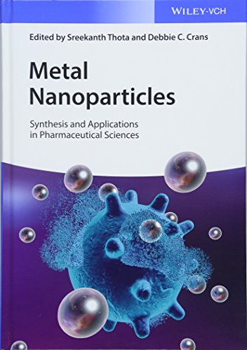 Metal Nanoparticles : Synthesis and Applications in Pharmaceutical Sciences