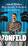 Adolf Hitler - Der totale Frieden (SCIPIO) - Eric Zonfeld