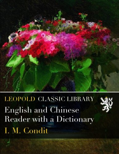 English and Chinese Reader with a Dictionary por I. M. Condit
