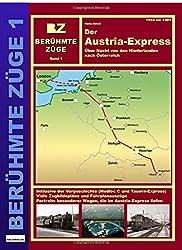 Der Austria-Express: Über Nacht von den Niederlanden nach Österreich (Berühmte Züge)