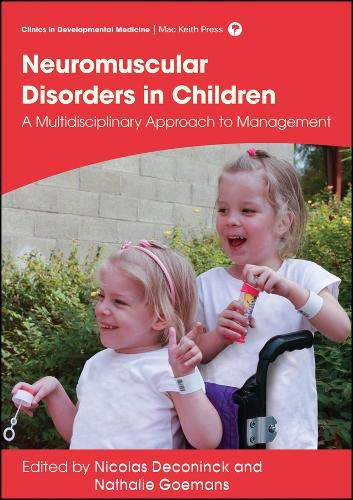 Management of Neuromuscular Disorders in Children (Clinics in Developmental Medicine)