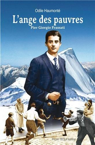 L'ange des pauvres - Pier Giorgio Frassati par Odile Haumonté