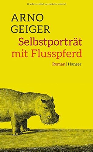Buchseite und Rezensionen zu 'Selbstporträt mit Flusspferd: Roman' von Arno Geiger