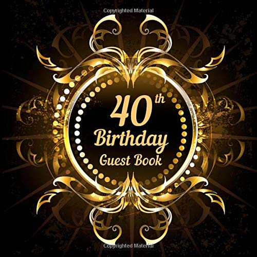 40th Birthday Guest Book: Happy Birthday memory keepsake book for friends and family messages. Large birthday party sign in book.