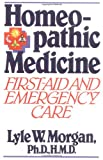 Homeopathic Medicine: First Aid and Emergency Care