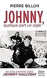 Johnny, quelque part un aigle. 40 ans d'amitié avec Johnny Hallyday - HarperCollins - 09/05/2019