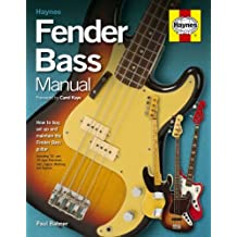 Fender Bass Manual: How to Buy, Maintain and Set Up the Fender Bass Guitar by Paul Balmer (2010-06-03)