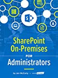 SharePoint On-Premises for Administrators: by Jen McCarty and MindActive (English Edition)