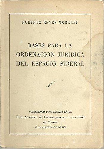 BASES PARA LA ORDENACION JURIDICA DEL ESPACIO SIDERAL.