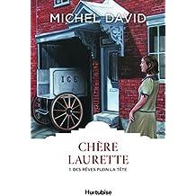 Chère Laurette, Tome 1 : Des rêves plein la tête