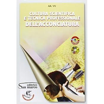 Cultura Scientifica E Tecnica Professionale Dell'acconciatore. Per Gli Ist. Professionali. Con Espansione Online