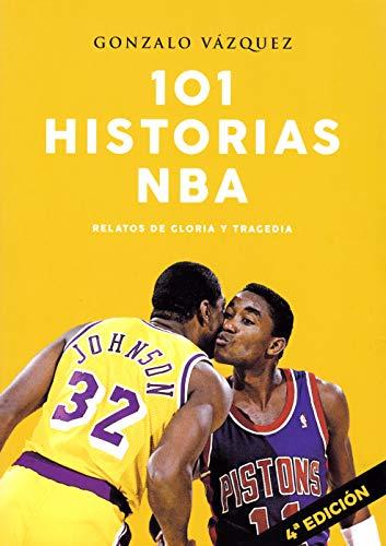 101 historias NBA. Relatos de gloria y...