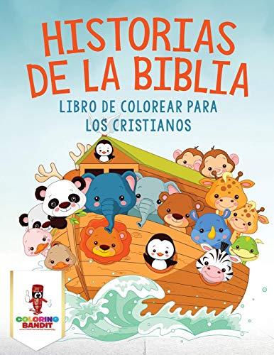 Historias De La Biblia: Libro De Colorear Para Los Cristianos