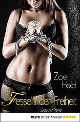 Fesseln der Freiheit: Erotischer Roman (Erotik. Bastei Lübbe Taschenbücher)