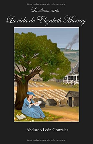 Descargar Libro La ultima carta.: La vida de Elizabeth Murray de Abelardo Leon Gonzalez