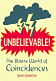 Unbelievable!: The Bizarre World of Coincidences (English Edition)