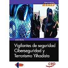 Vigilantes de seguridad. Ciberseguridad y Terrorismo Yihadista