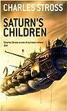 Saturn's Children by Charles Stross (2-Jul-2009) Paperback