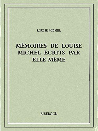 Mmoires de Louise Michel crits par elle-mme