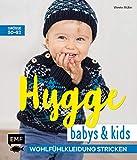 Hygge Babys und Kids - Wohlfühlkleidung stricken: Größe 50–92