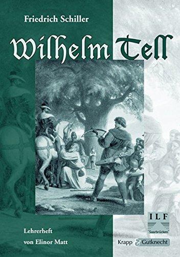 Wilhelm Tell - Friedrich Schiller: Unterrichtsmaterialien, Interpretationshilfe, Lösungen, Lehrerheft