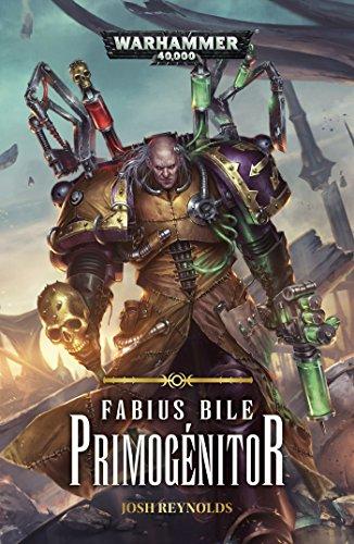 Fabius Bile: Primogenitor (Warhammer 40,000) par Josh Reynolds