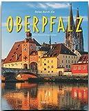 Reise durch die OBERPFALZ - Ein Bildband mit über 190 Bildern - STÜRTZ Verlag - Georg Schwikart (Autor)