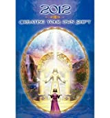 (2012: CreatingYour Own Shift) By Dolores Cannon (Author) Paperback on (Jan , 2011)
