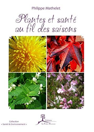 Plantes et sant au fil des saisons: Initiation  la phytothrapie (Sant & Environnement)