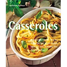 Casseroles: Delicious Casseroles for Every Day Dining-For That Special Occasion When You Need Something Easy, Flavorful and Fun (Quick & Easy) by Sebastian Dickhaut (2001-09-03)