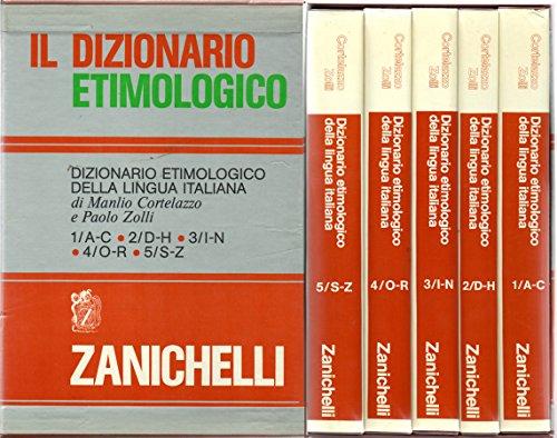 Dizionario Etimologico della Lingua Italiana. 1: a-c; 2: d-h; 3: i-n; 4: o-r; 5: s-z.