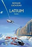 Latium. I | Lucazeau, Romain. Auteur