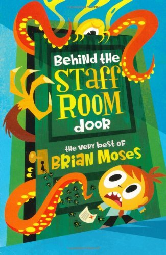 Behind the Staffroom Door: The Very Best of- by Brian Moses (2007-07-06)