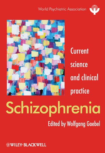 Schizophrenia: Current science and clinical practice (World Psychiatric Association)