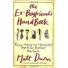 The Ex-boyfriend's Handbook by Dunn, Matt (October 2, 2006) Paperback