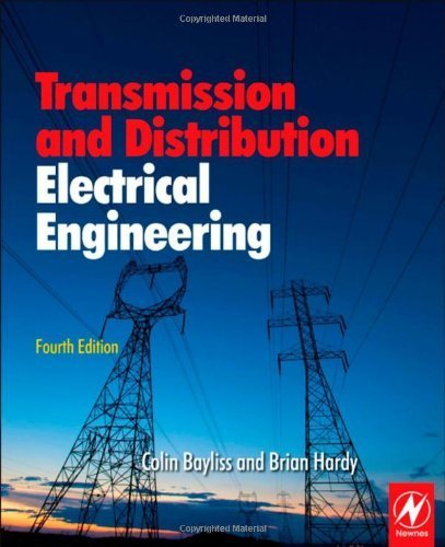 [(Transmission and Distribution Electrical Engineering)] [ By (author) Colin Bayliss, By (author) Brian Hardy ] [February, 2012]