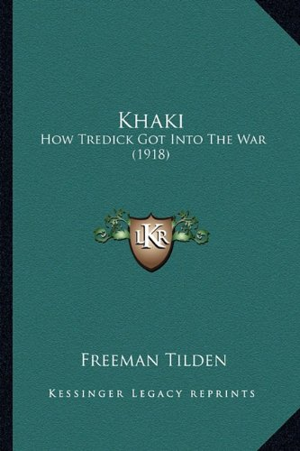 Khaki Khaki: How Tredick Got Into the War (1918) How Tredick Got Into the War (1918)