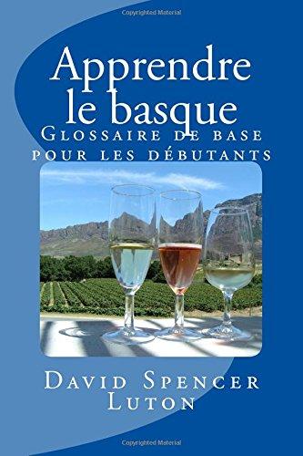 Apprendre le basque: Glossaire de base pour les débutants par David Spencer Luton
