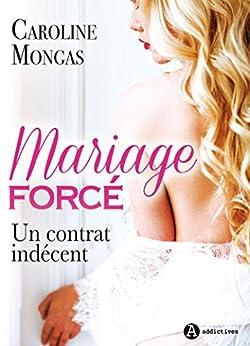 Mariage forcé:  Un contrat indécent (French Edition) by [Mongas, Caroline]
