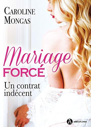 Mariage forcé:  Un contrat indécent par Caroline Mongas