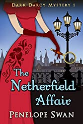The Netherfield Affair ~ A Pride and Prejudice Variation (Dark Darcy Mysteries Book 1)