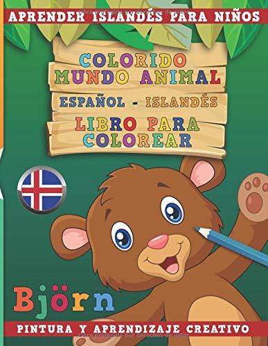Colorido mundo animal - Español-Islandés - Libro para colorear. Aprender islandés para niños I Pintura y aprendizaje creativo