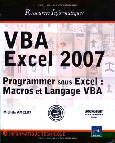 Vba Excel 2007 - Programmer Sous Excel : Macros et Langage Vba par Michèle Amelot