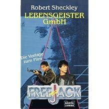 Lebensgeister GmbH. Die Buchvorlage zum Film 'Freejack'.