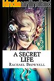 A Secret Life (Secrets Duet Book 1)