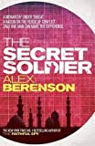 The Secret Soldier (John Wells 5) by Alex Berenson (2011-11-10)