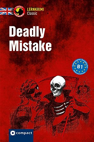 Deadly Mistake: Englisch B1 (Compact Lernkrimi Classic)