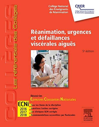 Réanimation, urgences et défaillances viscérales aiguës: Réussir les ECNi par Collège National des Enseignants de Réanimation